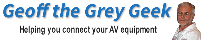 Geoff the Grey geek - Helping you connect your AV equipment